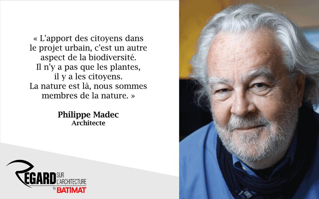 Philippe Madec, architecte écoresponsable : pour une ville en harmonie avec la nature et ses habitants